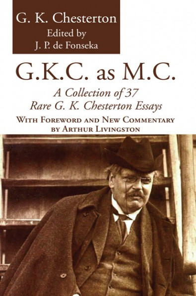g.k. chesterton collected essays The hardcover of the the collected works of g k chesterton: collected poetry by g k chesterton at barnes & noble free shipping on $25 or more.