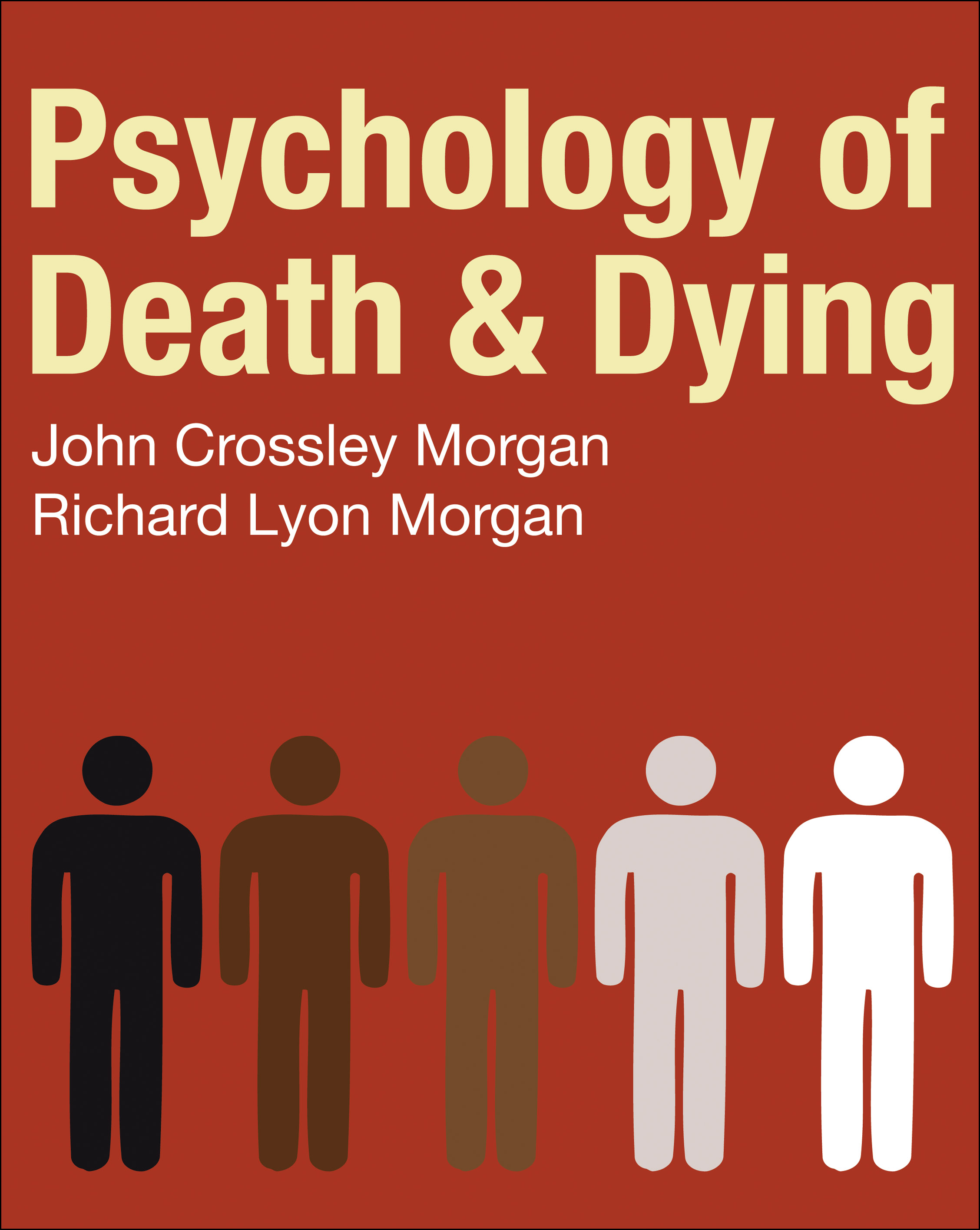 the psychology of facing death Branches of psychology the stages of grief are commonly referred to as the 5 stages of dying, as referred to in her book on death and dying.