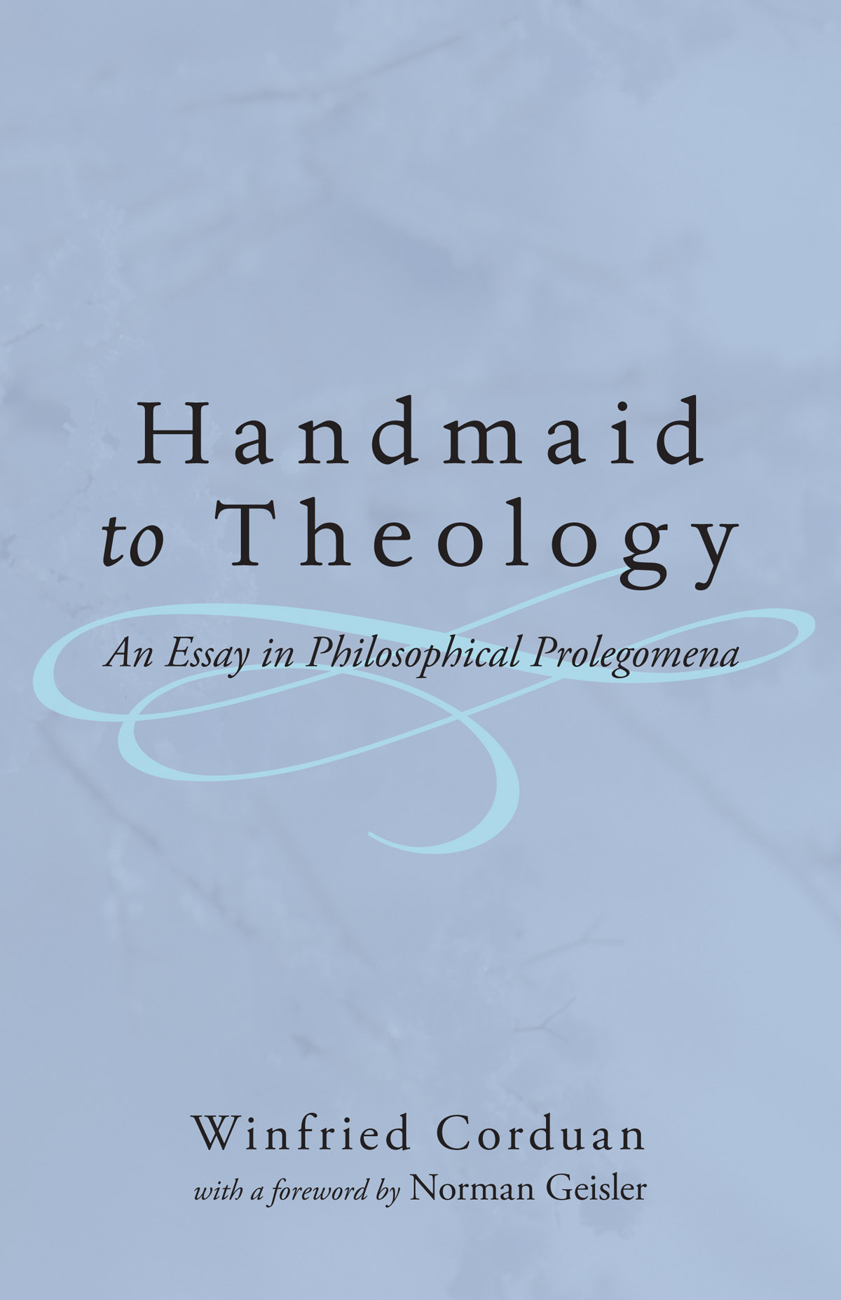 handmaid to theology an essay in philosophical prolegomena