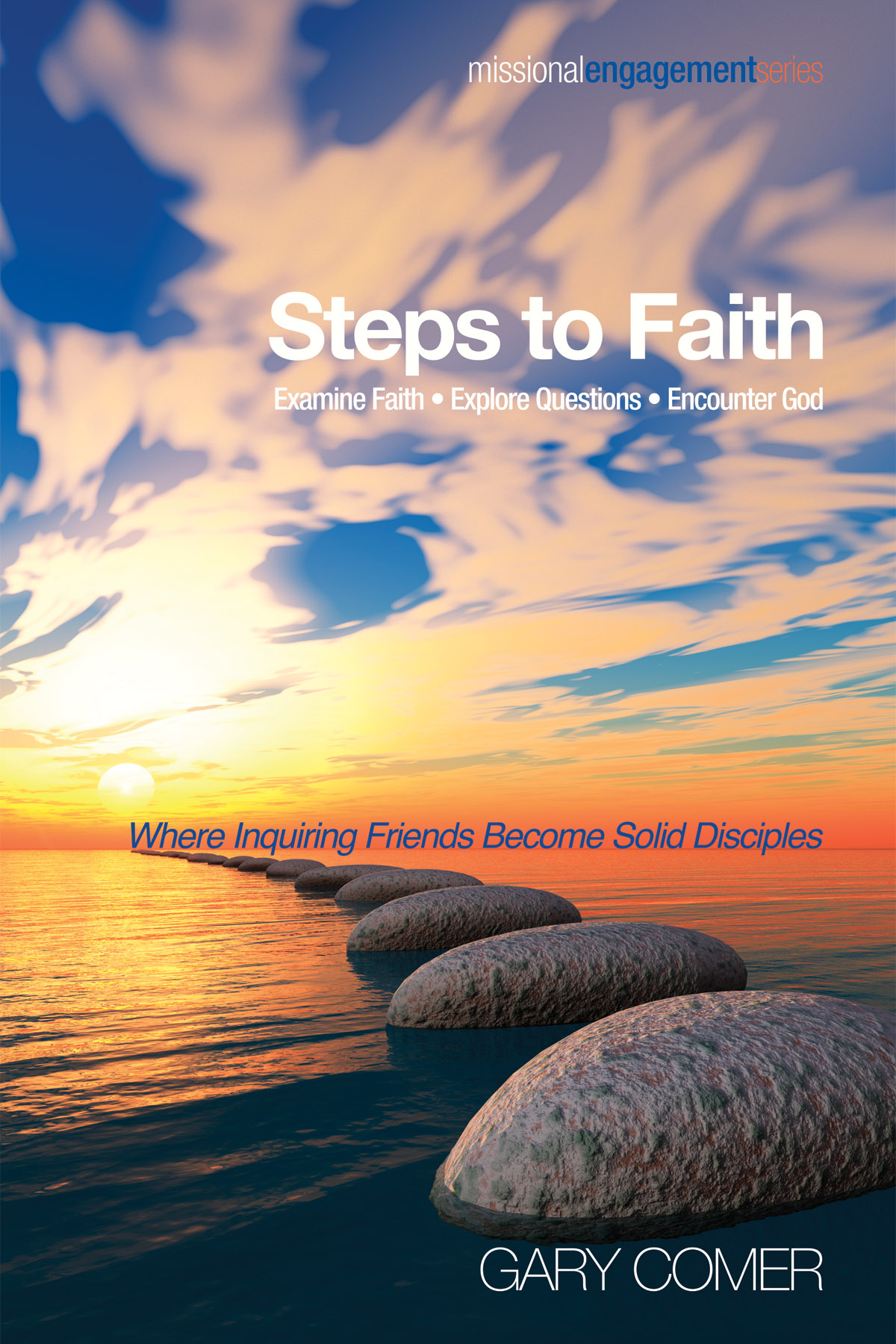 Steps To Faith: Examine Faith–Explore Questions–Encounter