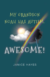My grandson Noah has autism. Awesome!