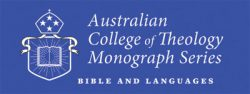 Australian College of Theology Monograph Series